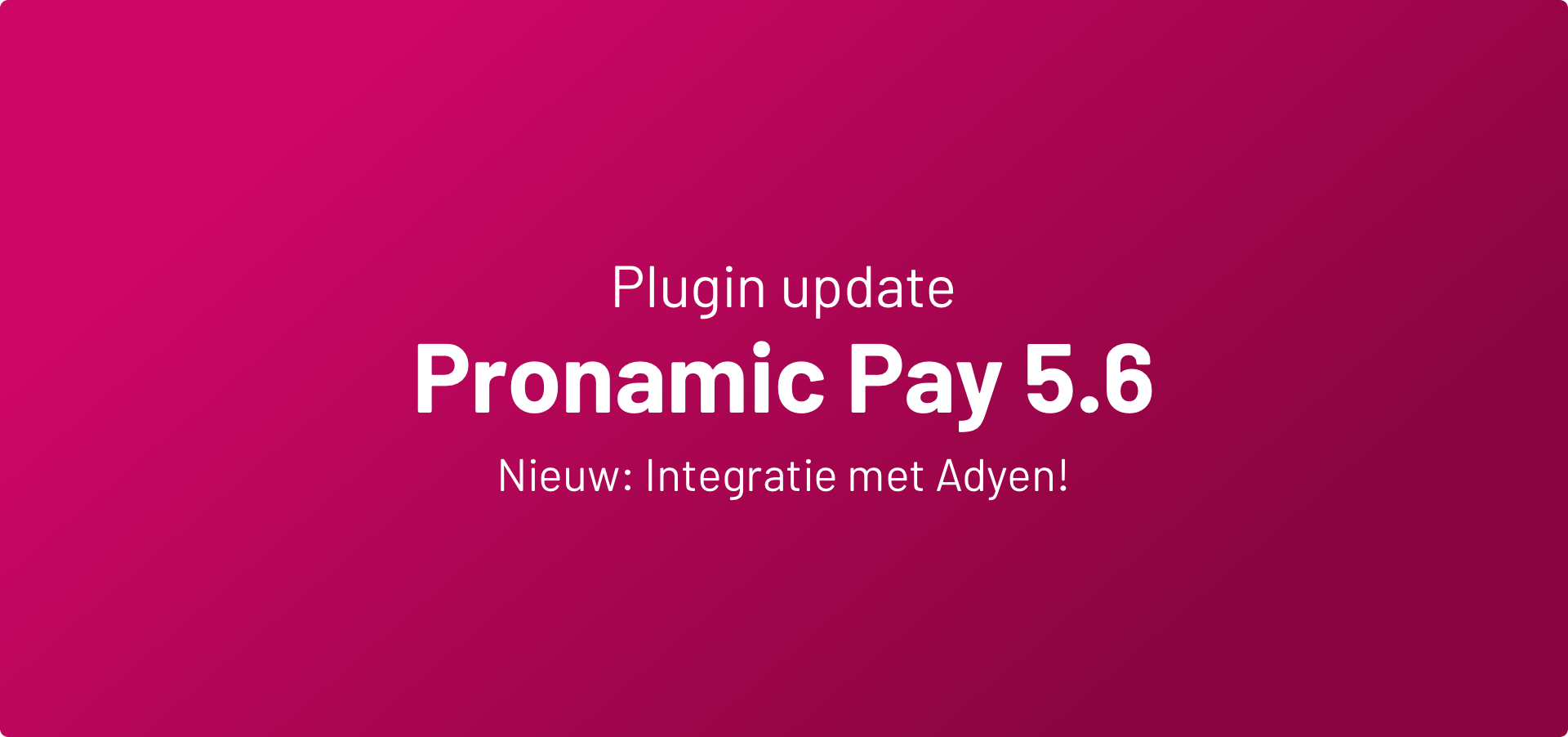 Pronamic Pay 5.6 with Adyen support